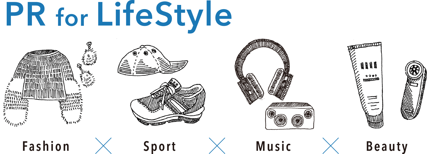 PR for Lifestyle - Fashion × Sport × Music × Beauty